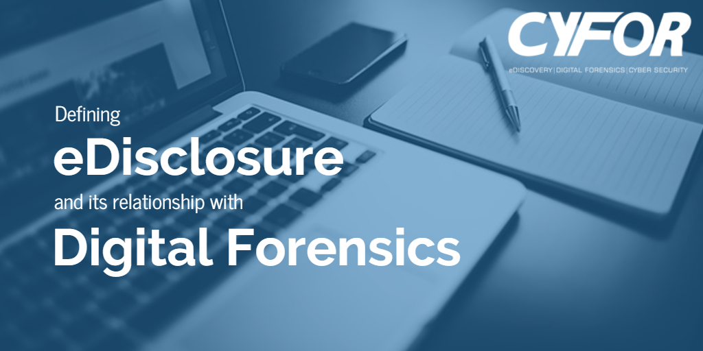 Defining eDisclosure and it's relationship with digital forensics