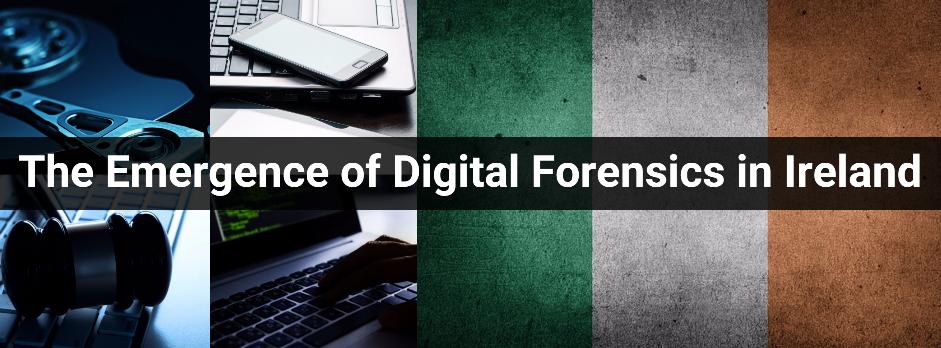 Digital Forensics in Ireland