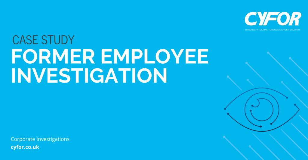 Former Employee Investigation Case Study