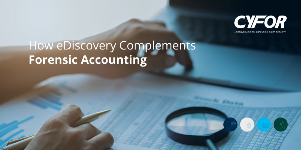 How Ediscovery Complements Forensic Accounting Cyfor